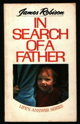 In Search of a Father (Life's answer: Robison, James