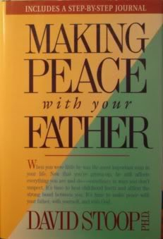 9780842316439: Making Peace With Your Father (With Step-By-Step Journal)