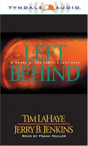 Left Behind (Left Behind #1) (0842316752) by Tim LaHaye; Jerry B. Jenkins