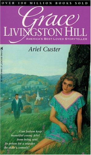 9780842316866: Ariel Custer (Grace Livingston Hill #8)