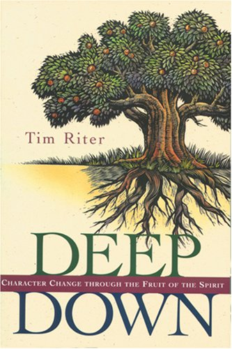 9780842317979: Deep Down: Character Change Through the Fruit of the Spirit
