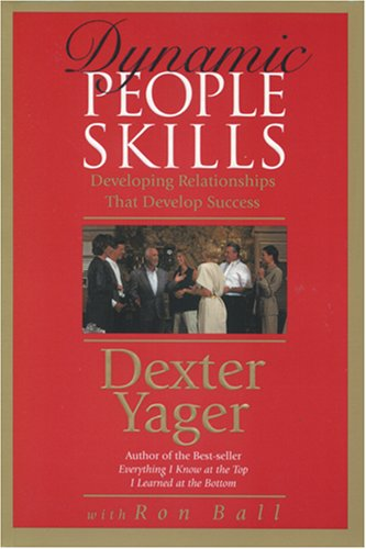 Dynamic People Skills (9780842318068) by Yager, Dexter; Ball, Ron