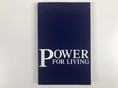 9780842318167: Power for Living