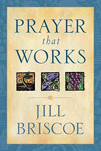 Prayer That Works: Briscoe, Jill