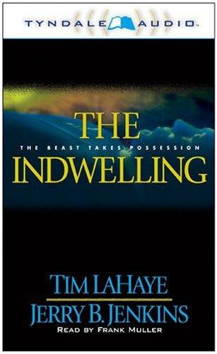 The Indwelling (Abridged): LaHaye, Tim; Jenkins, Jerry B.