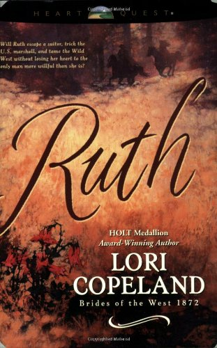 Ruth (Brides of the West #5) (HeartQuest) (9780842319379) by Lori Copeland