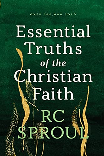Essential Truths of the Christian Faith (0842320016) by R. C. Sproul