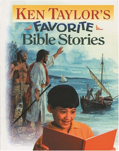 Ken Taylor's Favorite Bible Stories: Taylor, Kenneth N.