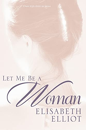 9780842321617: Let Me Be a Woman