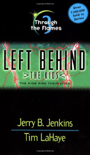 Through the Flames (Left Behind: The Kids: Jenkins, Jerry B.;