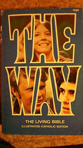 The Way; The Living Bible Illustrated. Catholic Edition: Unknown