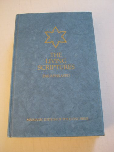 9780842322447: The Living Scriptures: Paraphrased (Messianic Edition of the Living Bible)