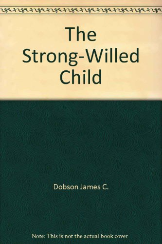 9780842323352: The Strong-Willed Child