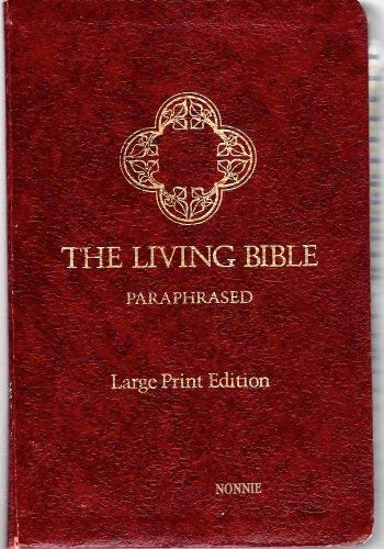 THE LIVING BIBLE : PARAPHRASED, LARGE PRINT EDITION: Tyndale House