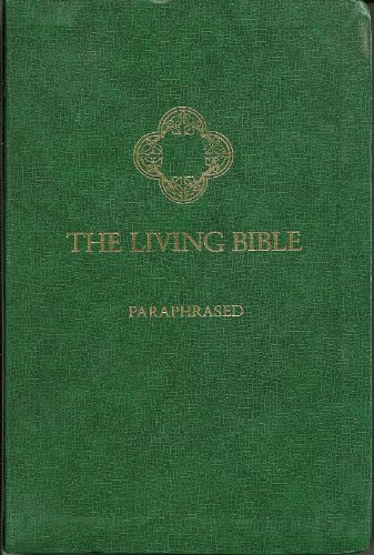 The Living Bible Paraphrased: Tyndale House Editors