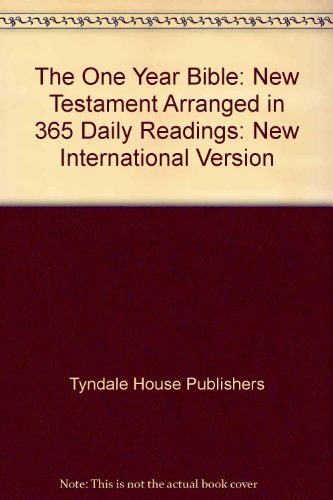 The One Year Bible: New Testament Arranged in 365 Daily Readings : King James Version (0842326391) by Tyndale House Publishers