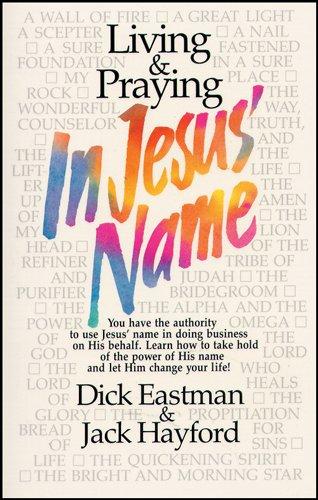 9780842326674: Living and Praying in Jesus' Name