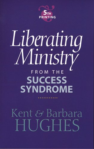 9780842328494: Liberating Ministry from the Success Syndrome