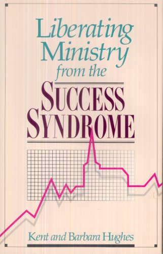 9780842328517: Liberating Ministry from the Success Syndrome