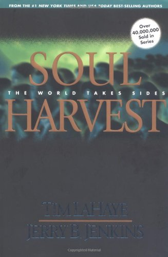 Soul Harvest: The World Takes Sides (Left Behind No. 4)