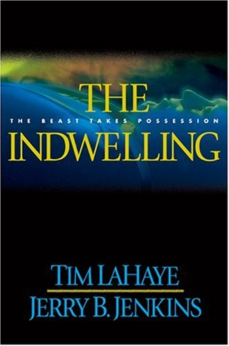 9780842329286: The Indwelling: The Beast Takes Possession (Left Behind #7)