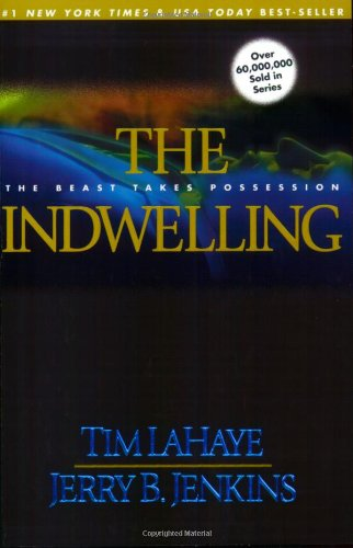 9780842329293: The Indwelling: The Beast Takes Possession (Left Behind No. 7)