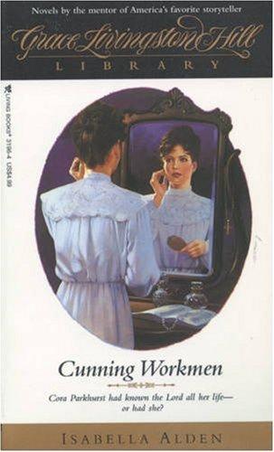 Cunning Workman (GLH Library) (0842331964) by Isabella Alden