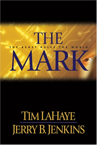 The Mark: The Beast Rules the World (Left Behind #8): TIM LAHAYE, JERRY B. JENKINS