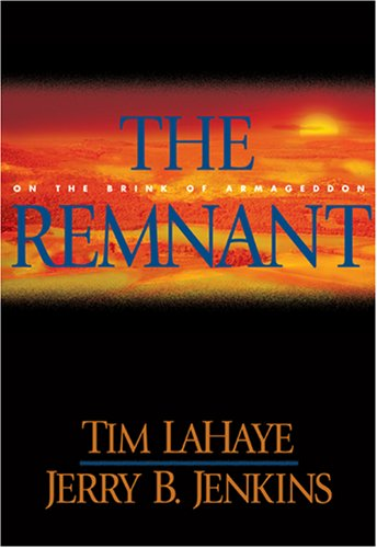 The Remnant: On the Brink of Armageddon (Left Behind, Book 10)