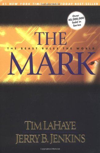 The Mark: The Beast Rules the World (Left Behind No. 8) (0842332286) by Jerry B. Jenkins; Tim LaHaye