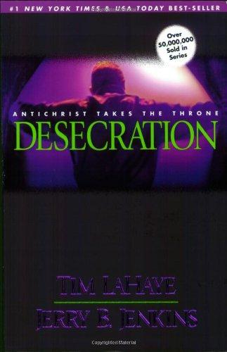 9780842332293: Desecration: Antichrist Takes the Throne (Left Behind No. 9)