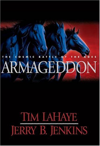 Armageddon: The Cosmic Battle of the Ages (Left Behind #11): LaHaye, Tim F., LaHaye, Tim