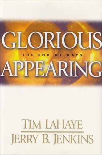 9780842332408: Glorious Appearing: The End of Days (The Final chapter of the Left Behind Series, Volume 12)