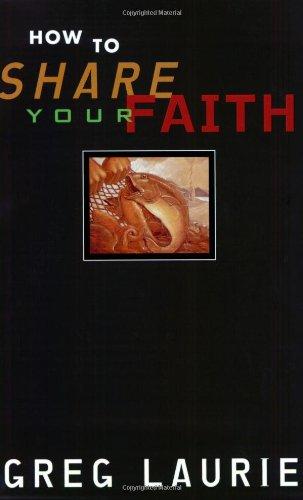 How to Share Your Faith: Laurie, Greg