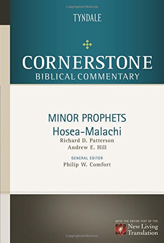 Minor Prophets: Hosea through Malachi (Cornerstone Biblical Commentary): Hill, Andrew E.; Patterson...