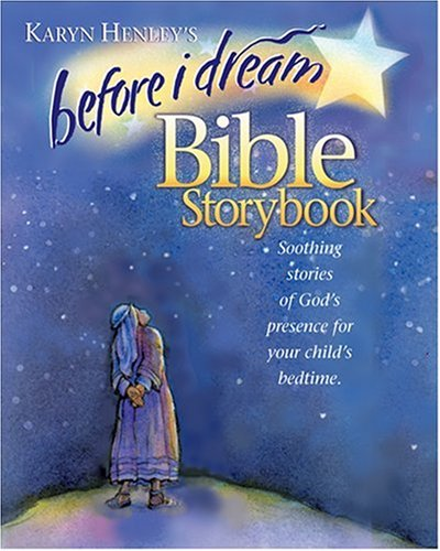 9780842334747: Before I Dream Bible Storybook