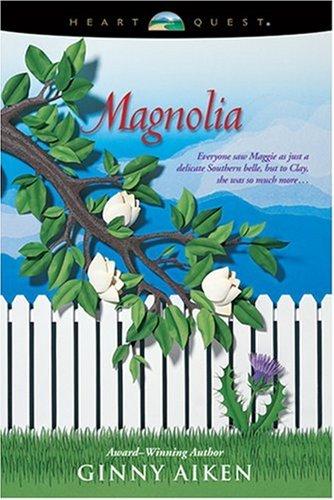 Magnolia (Bellamy's Blossoms Series, Book 1) (HeartQuest): Aiken, Ginny