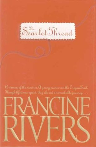 Scarlet Thread - Special Edition: Francine Rivers
