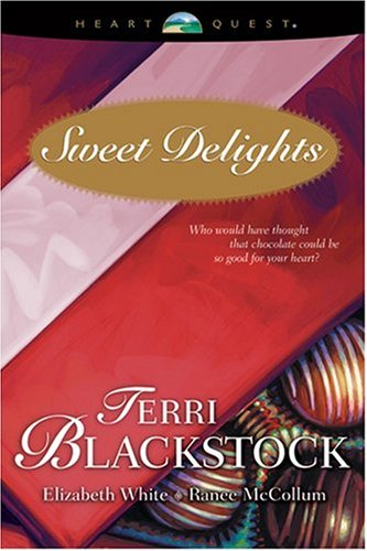 9780842335737: Sweet Delights: For Love of Money/The Trouble with Tommy/What She's Been Missing (HeartQuest Anthology)