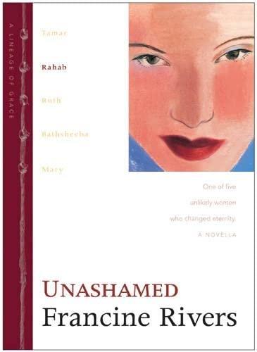 9780842335966: Unashamed (Lineage of Grace (Hardcover))