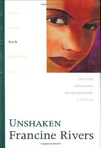 9780842335973: Unshaken: Ruth (The Lineage of Grace Series #3)