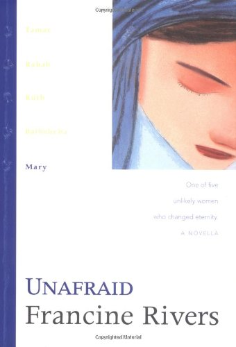 9780842335997: Unafraid: Mary (The Lineage of Grace Series #5)