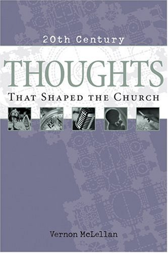 9780842336109: 20th Century Thoughts That Shaped the Church