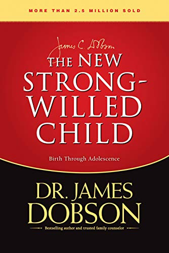 9780842336222: The New Strong-Willed Child: Birth Through Adolescence