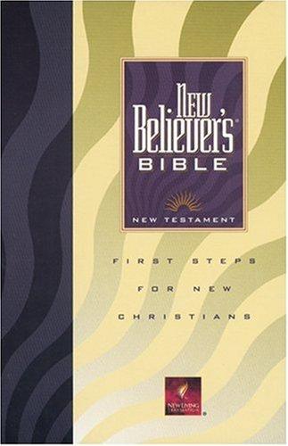 New Believer's Bible New Testament