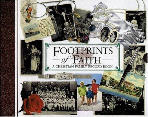 9780842336536: Footprints of Faith: A Christian Family Record Book