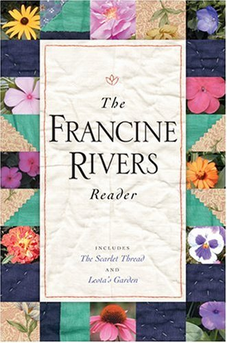9780842336833: The Francine Rivers Reader (Includes the Scarlet Thread and Leota's Garden)