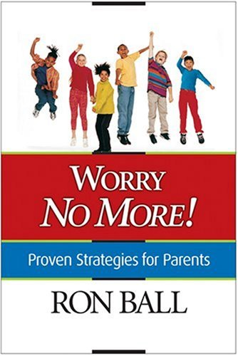 9780842337045: Worry No More! Proven Strategies for Parents
