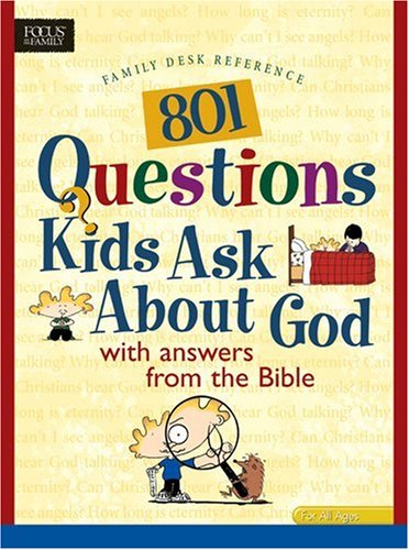 9780842337885: 801 Questions Kids Ask About God: With Answers from the Bible
