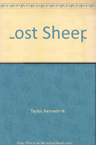 Lost Sheep: Taylor, Kenneth N.